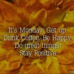 Stay positive on Mondays! :)